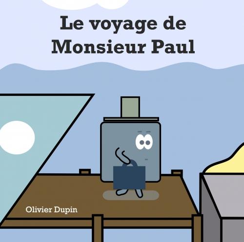 Le voyage de Monsieur Paul - Olivier Dupin.jpg
